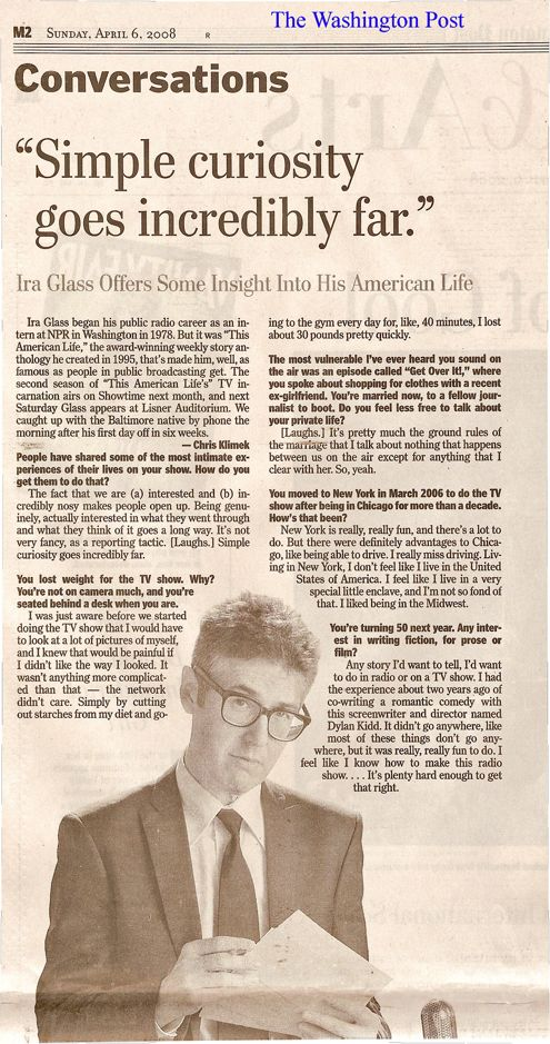 The Washington Post, Conversations, Ira Glass, Sunday, April 6, 2008
