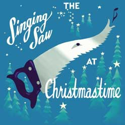 the-singing-saw-at-chrimastime